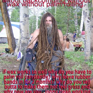 jonny clean loves to prove that dread wax works by pointing to his dreads saying see i have dreads so dread wax works well jonny clean wax free works better without causing dread rot and they dread faster with less work wax free